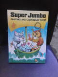 SUPER JUMBO, PAINTING AND CRAYONING BOOK , CARTE DE COLORAT