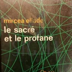 MIRCEA ELIADE - LE SACRE ET LE PROFANE, 1971