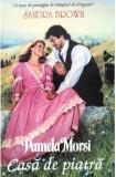 PAMELA  MORSI  -  CASA  DE  PIATRA-  historical  romance
