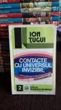 CONTACTUL CU UNIVERSUL INVIZIBIL - ION TUGUI