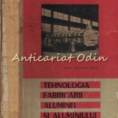 Tehnologia Fabricarii Aluminei Si Aluminiului - Filip Ion - Tiraj: 1240 Exp.