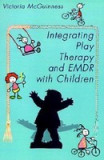 Integrating Play Therapy and Emdr with Children