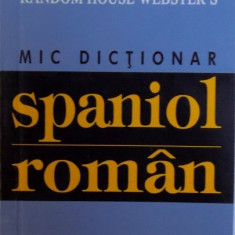 RANDOM HOUSE WEBSTER'S, MIC DICTIONAR SPANIOL-ROMAN, 2006