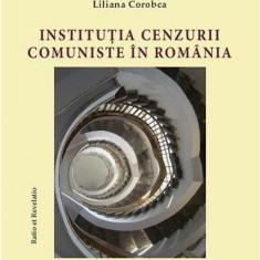 Institutia cenzurii comuniste in Romania (1949-1977) - Vol. II | Liliana Corobca