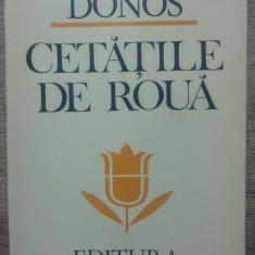 Cetatile de roua - Arcadie Donos/ dedicatie, semnatura autorului
