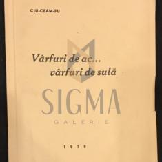 CIU CEAM FU (Antonian Marinescu-Nour) - VARFURI DE AC... VARFURI SULA, 1939