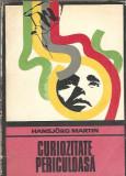 Curiozitate periculoasa - Hansjorg Martrin (colectia ENIGMA)