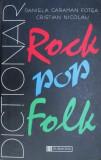 Dictionar rock, pop, folk - Daniela Caraman Fotea (cartonata)