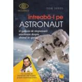 Intreaba-l pe astronaut