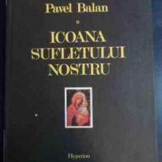 Icoana Sufletului Nostu - Pavel Balan ,546075