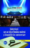 Industriasii care au ridicat Romania moderna si biografiile lor controversate/Dan Silviu Boerescu, Integral