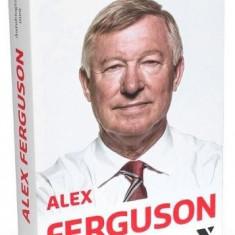 Alex Ferguson. Autobiografia mea | Alex Ferguson