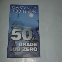 KIM STANLEY ROBINSON - 50 DE GRADE SUB ZERO