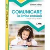 Comunicare in limba romana. Caietul elevului clasa I - Corina Andrei, Clasa 1, Auxiliare scolare