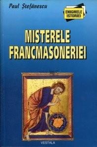 Misterele Francmasoneriei  -   Paul Stefanescu