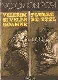 Cumpara ieftin Velerim Si Veler Doamne. Floare De Otel - Victor Ion Popa, 1985