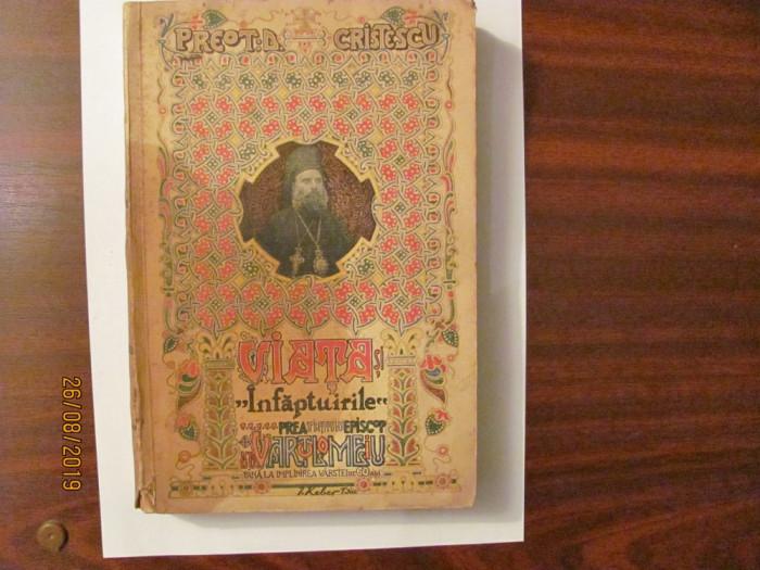 """D. CRISTESCU """"Viata Infaptuirile PreaSfintitului Episcop Vartolomeiu"""" autograf"""