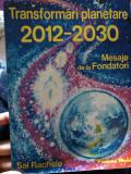 Sal Rachele - Transformări planetare 2012 - 2030