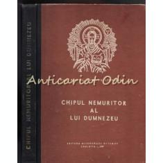 Chipul Nemuritor Al Lui Dumnezeu - Preot Prof. Dr. Dumitru Staniloae