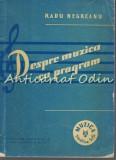 Despre Muzica Cu Program - Radu Negreanu