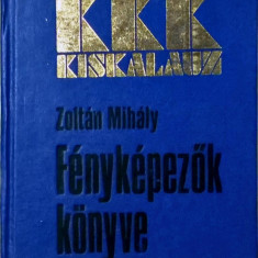 Zoltan Mihaly - Fenykepezok konyve - 1037 (carte pe limba maghiara)
