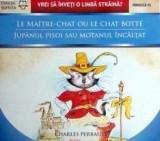 Le Maitre-chat ou le Chat botte / Jupanul pisoi sau Motanul incaltat | Charles Perrault