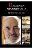 Basarabia necunoscuta Vol.9 - Iurie Colesnic