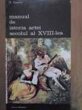 MANUAL DE ISTORIA ARTEI SECOLUL AL XVIII-LEA-G. OPRESCU