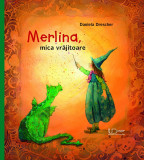 Merlina, mica vrajitoare | Daniela Drescher, univers enciclopedic gold