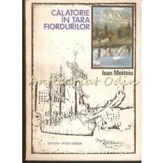 Calatorie In Tara Fiordurilor - Ioan Meitoiu