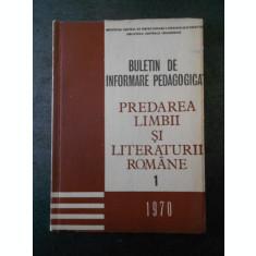 BULETIN DE INFORMARE PEDAGOGICA - PREDAREA LIMBII SI LITERATURII ROMANE vol 1