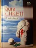 ACASA - IN EXIL. POLEMICE-AURA CHRISTI