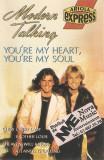 Caseta Modern Talking – You're My Heart, You're My Soul, originala