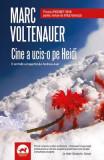 Cine a ucis-o pe Heidi? - Marc Voltenauer