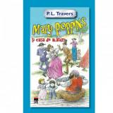 Mary Poppins si casa de alaturi - P.L. Travers