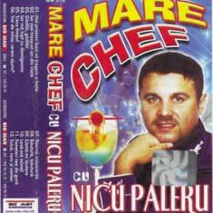 Caseta Nicu Paleru – Mare Chef Cu Nicu Paleru, originala