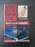 OS. KUHLEN - SISTEMUL OCULT DE DOMINARE A LUMII * ISTORIA SECRETA A UMANITATII