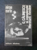 MIRCEA MARTIN - GEORGE CALINESCU SI COMPLEXELE LITERATURII ROMANE