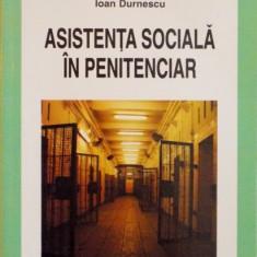 ASISTENTA SOCIALA IN PENITENCIAR de IOAN DURNESCU, 2009