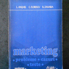 L. ANGHEL, C. FLORESCU - MARKETING. PROBLEME, CAZURI, TESTE