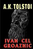 Ivan cel Groaznic/A.K. Tolstoi
