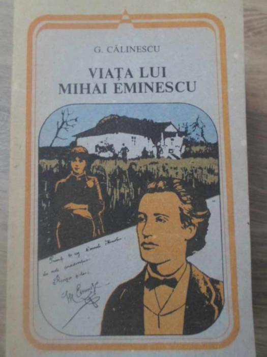VIATA LUI MIHAI EMINESCU - G. CALINESCU