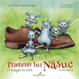 Prietenii lui Nasuc. O noapte in cort. Volumul 3/Cristina Elena Gheorghiu