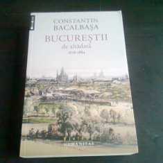 BUCURESTII DE ALTADATA 1878-1884 - CONSTANTIN BACALBASA (VOL.II)