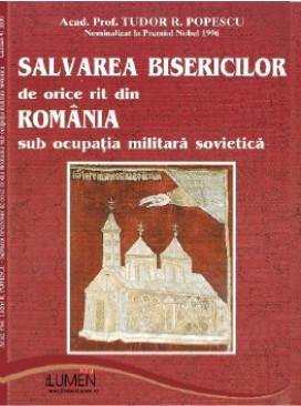 Salvarea bisericilor de orice rit din Romania sub ocupatia militara sovietica - Tudor R. POPESCU foto