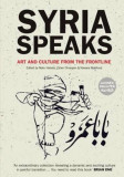 Syria Speaks: Art and Culture from the Frontline, Paperback