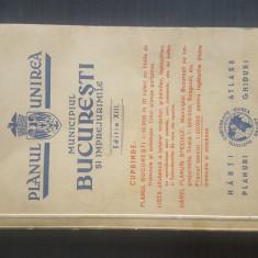 PLANUL UNIREA - MUNICIPIUL BUCURESTI SI IMPREJURIMILE - EDITIA XIII, 1941