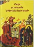 Cumpara ieftin Viata Si Minunile Sfantului Ioan Iacob - L.S. Desartovici