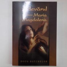ADEVARUL DESPRE MARIA MAGDALENA de DOUG BATCHELOR , CONTINE SUBLINIERI CU PIXUL