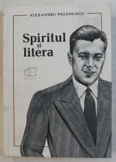 SPIRITUL SI LITERA - INCERCARI DE PSEUDOCRITICA de ALEXANDRU PALEOLOGU , 2019 foto
